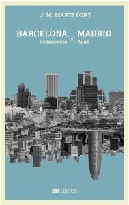 Portada de 'Barcelona y Madrid: decadencia y auge'